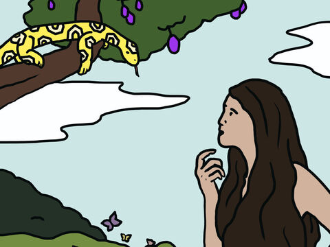 """Now the serpent was more devious than any creature that the Lord God had made. The serpent asked the woman, 'Has God said, """"You shall not eat of any tree of the garden?""""' – Slide 8"""