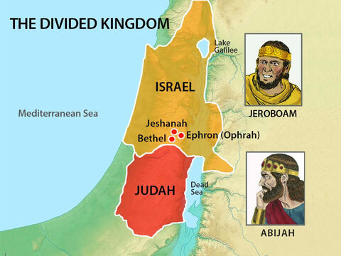 Abjiah and his army captured the nearby towns of Bethel, Jeshanah and Ephron and the surrounding villages. They remained in Abijah's control for the rest of his reign. – Slide 19