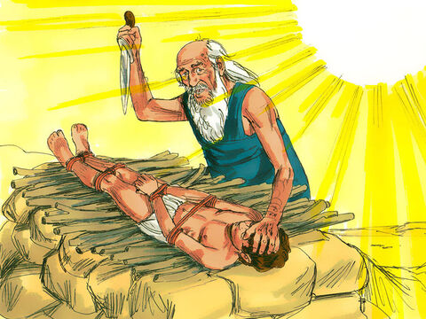Then he bound Isaac and laid him on the wood. He reached out his hand and took the knife ... 'Abraham! Abraham!' An Angel of the Lord put a stop to the test. 'Do not lay a hand on the boy. I know you fear God because you have put Him before your only son.' – Slide 12