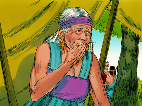 Sarah was listening near the entrance of the tent. She laughed to herself as she thought, 'I am too old to have children and so is Abraham.' – Slide 5