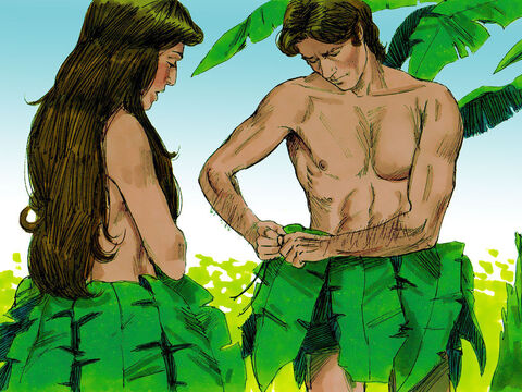Immediately they realised they were naked. So they sewed fig leaves together and made coverings for themselves. – Slide 6