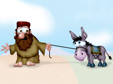 Balak refused to give up and sent another group of officials to get Balaam, and this time God let him go with them. Balaam set off on his donkey for Moab with the officials. As they went along the road, the donkey suddenly bolted into a field. – Slide 3