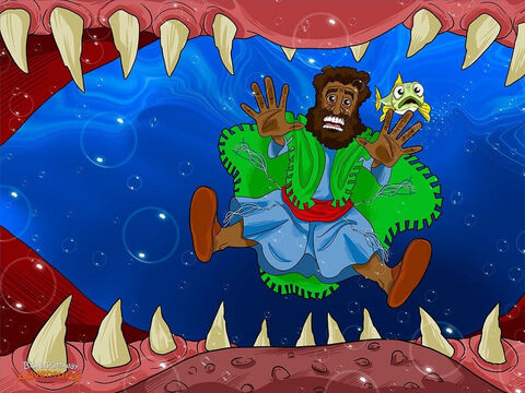 Yahweh wasn't ready to let Jonah die. As the runaway prophet tumbled towards the bottom of the ocean, Yah sent an enormous fish to swallow him up. The fish liked this idea. It was hungry! <br/>It opened its jaws as wide as possible, sucking Jonah into its enormous mouth. Jonah slid across its slimy pink tongue and nosedived into its dark, empty belly. It was steamy, sticky and black as midnight. <br/>Jonah stood up and opened his eyes. He could not see even a single thing. His heart quaked with fear and he fell to his knees and wept. – Slide 11