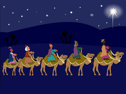 A long, long way from Bethlehem some wisemen were following a beautiful, bright star in the sky. They knew a very special king was going to be born soon and the star was going to lead them to Him. – Slide 13