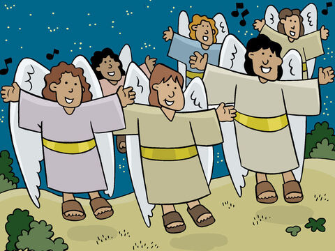 At the same moment a multitude of angels appeared in the sky singing praises to God: 'Glory to God in heaven, and peace on earth to all men.' – Slide 13