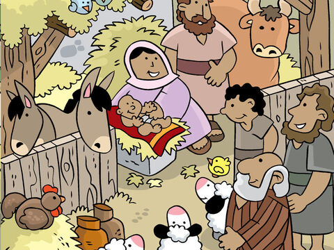 They saw Mary, Joseph, and Baby Jesus, just as the angels had told them. – Slide 16