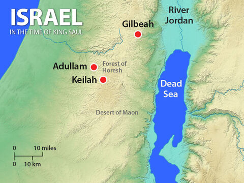 Near to Adullum was the town of Keilah. Philistine raiders were attacking the town to steal grain. When David found out he asked God whether he should attack the Philistines. – Slide 2