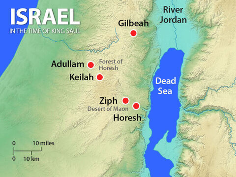 The Lord replied that Saul would attack Keilah and David would be handed over to him. So David moved to the wilderness strongholds around Ziph. Saul searched for David but did not find him. While David was at Horesh, Saul's son Jonathan secretly paid David a visit without letting his father know. – Slide 5