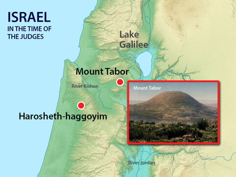 So Deborah went with him. Barak called together the tribes of Zebulun and Naphtali, who lived east of Lake Galilee, and 10,000 warriors went with him and Deborah to Mount Tabor. – Slide 12