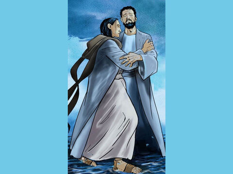Jesus immediately reached out and grabbed him. 'You have so little faith,' Jesus said. 'Why did you doubt me?' – Slide 10