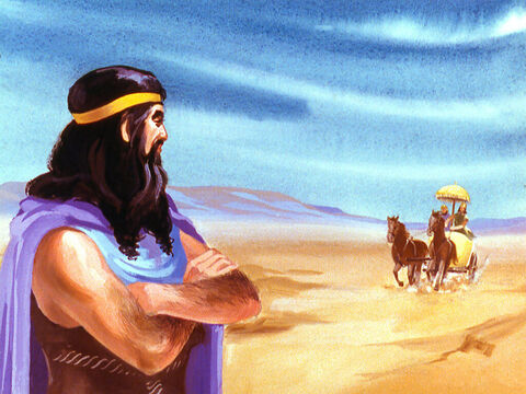 Elijah was not afraid and waited calmly for the King to arrive. – Slide 15