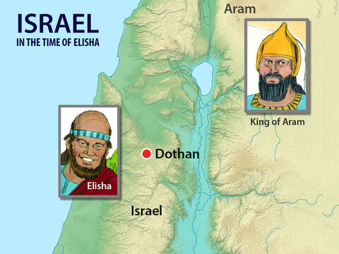 The King of Aram made plans for his army to make raids in Israel. But God allowed the prophet Elisha, living hundreds of miles away, to overhear every word of the enemies' plotting. – Slide 1