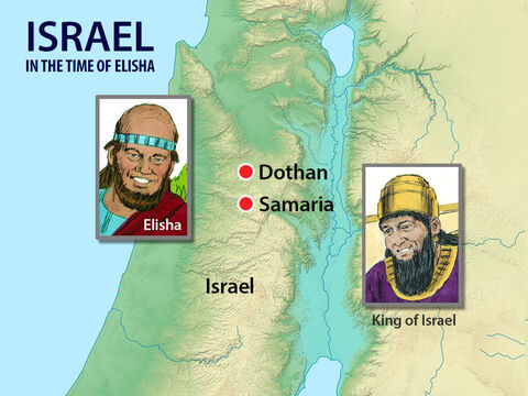 He then led them to the city of Samaria where the King of Israel and his army were stationed. – Slide 7