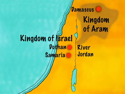 The kingdom of Aram was not far from the Kingdom of Israel where the prophet Elisha lived. – Slide 2