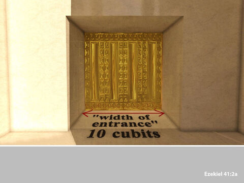 The width of the entrance was measured at 10 cubits. – Slide 2