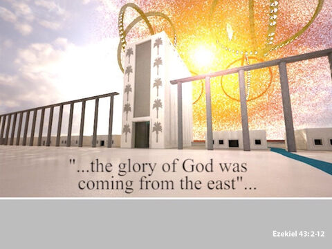He saw the glory of the Lord, as he had seen in an earlier vision by the Kebar river, entering the temple through the east gate. – Slide 2