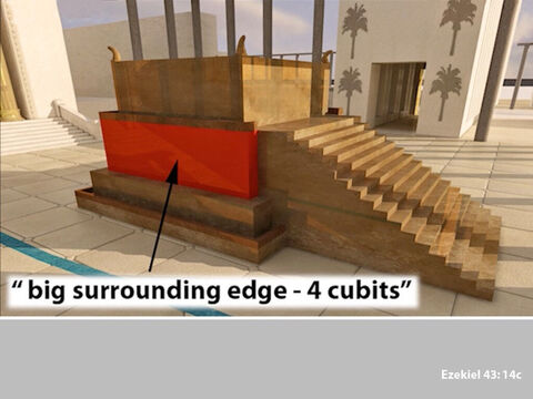 The upper section of the altar was 4 cubits high. – Slide 10