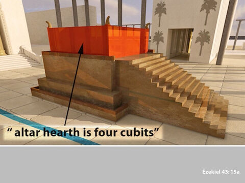 The hearth of the altar measured 4 cubits high. – Slide 12