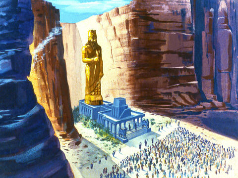 The statue was 90 feet (30 metres) tall and made of gold. This was to be their god. At the sound of the musical instruments everyone was to bow down and worship the golden image. – Slide 9