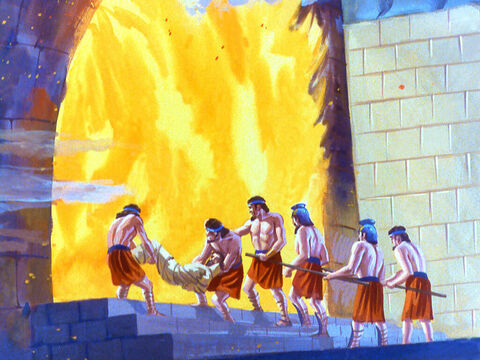 Then one by one they were thrown in the midst of the flames. – Slide 30
