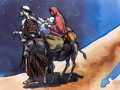 Then Joseph got up, took the child and His mother during the night, and went to Egypt. He stayed there until Herod died. In this way, what was spoken by the Lord through the prophet was fulfilled: 'I called my Son out of Egypt.' – Slide 2