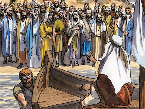 Jesus got into one of the boats, which was Simon's, and asked him to put out a little way from the shore. – Slide 3