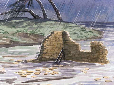 'The rain fell, the flood came, and the winds beat against that house, and it collapsed; it was utterly destroyed!' – Slide 6