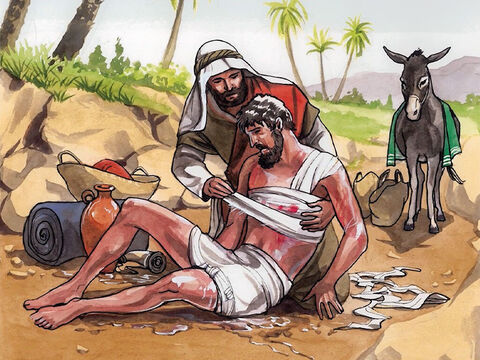 '… and when he saw him, he felt compassion for him. He went up to him and bandaged his wounds, pouring oil and wine on them. – Slide 12