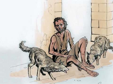 But at his gate lay a poor man named Lazarus whose body was covered with sores, who longed to eat what fell from the rich man's table. In addition, the dogs came and licked his sores. – Slide 2