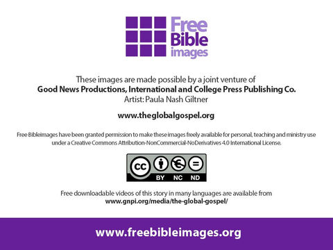 A free downloadable video of this story is available in several resolutions and in many languages from www.gnpi.org/media/the-global-gospel. – Slide 17