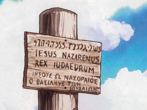 Pilate also had a notice written and fastened to the cross which read, 'Jesus the Nazarene, the King of the Jews.' – Slide 9