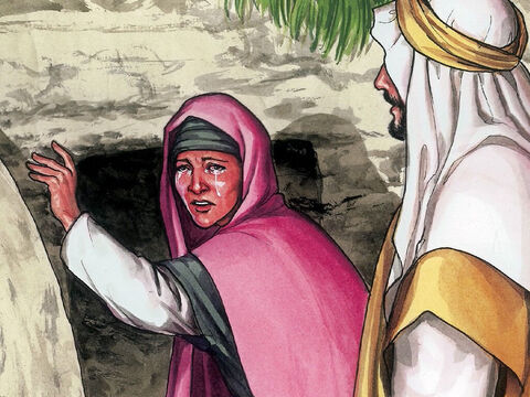 Jesus said to her, 'Woman, why are you weeping? Who are you looking for?' – Slide 6