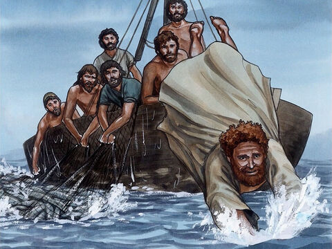 So Simon Peter, when he heard that it was the Lord, tucked in his outer garment and plunged into the sea. – Slide 7