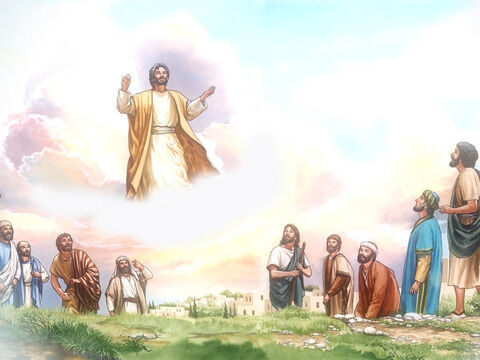… 'Men of Galilee, why do you stand here looking up into the sky? This same Jesus who has been taken up from you into heaven will come back in the same way you saw Him go into heaven.' – Slide 10