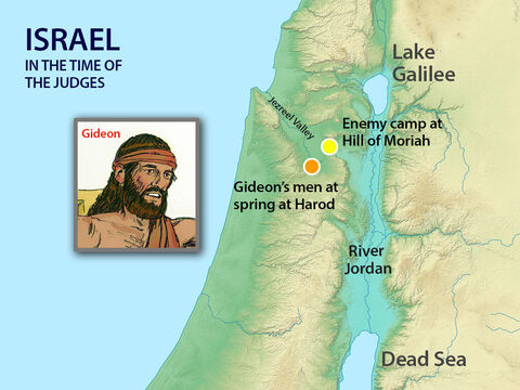 The enemy were camped in the valley of Jezreel near the hill of Moreh. Gideon had 32,000 warriors from the nearby tribes of Manasseh, Asher, Zebulun, and Naphtali who had gathered near the spring of Harod. They were outnumbered more than 4:1. – Slide 2