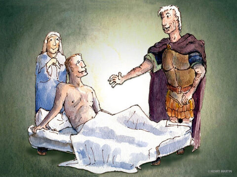 At that very moment, the Roman Centurion's servant was healed! – Slide 9