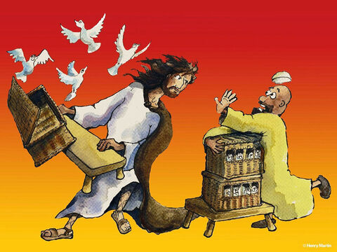 Jesus was deeply upset at what He saw happening. He set the doves free! – Slide 4