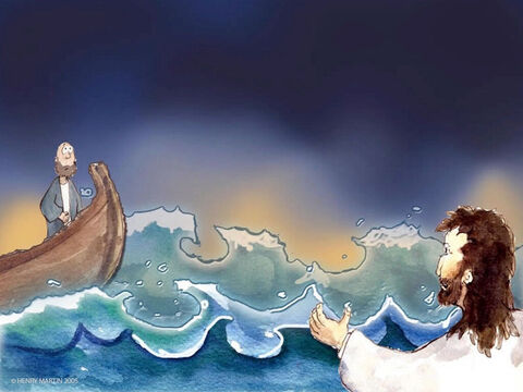 'Lord, if it's you,' Peter shouted, 'Tell me to come over to you, walking on the water.' 'Come,' Jesus answered. – Slide 9