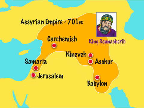 Ten years later the Assyrians returned to invade the Kingdom of Judah ruled by King Hezekiah. City after city fell to the powerful Assyrian army. – Slide 9