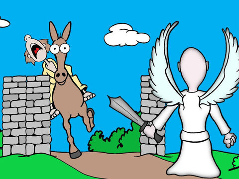 The Angel then stood where the road went between two vineyard walls. The donkey squirmed past the Angel by pressing against the wall, crushing Balaam's foot in the process. So he beat the donkey again. – Slide 5