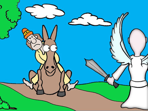 Then the Angel blocked the path and the donkey lay down and refused to move. <br/>In a fit of temper Balaam beat the donkey a third time. Then the Lord shocked Balaam by making the donkey speak! – Slide 6
