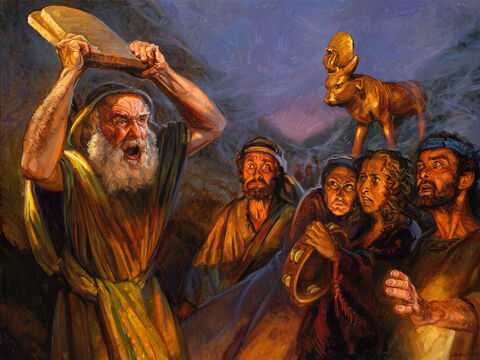 The golden calf. <br/>And as soon as he came near the camp and saw the calf and the dancing, Moses' anger burned hot, and he threw the tablets out of his hands and broke them at the foot of the mountain. <br/>Exodus 32:19  <br/>Full text: Exodus 24:5-8 – Slide 6