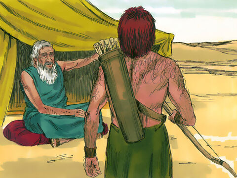 Isaac called his oldest son Esau and said, 'I am now an old man and close to death. Get your quiver and bow and hunt some wild game for me. Prepare a meal just as I like it, so that I may give you my blessing before I die.' – Slide 2