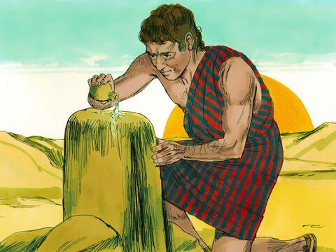 Early the next morning Jacob took the stone he had placed under his head and set it up as a pillar and poured oil on top of it. – Slide 7