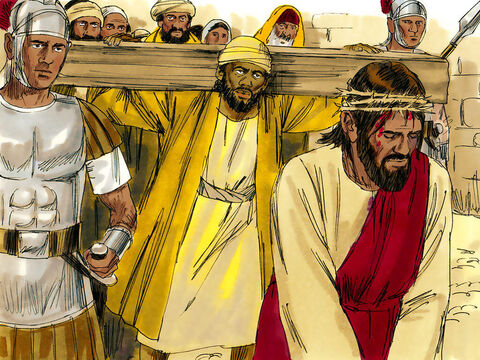 Jesus was weak from His beatings and fell. The soldiers grabbed a man in the crowd, Simon from Cyrene in North Africa ... and forced him to carry the cross. – Slide 2