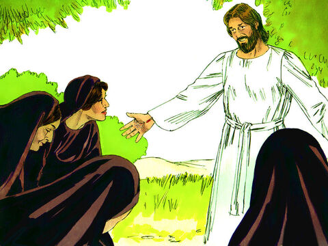Suddenly Jesus met them. 'Greetings,' He said. They came closer to him, clasped His feet and worshipped Him. 'Do not be afraid,' Jesus told them. 'Go and tell my brothers to go to Galilee and they will see me there.' – Slide 8