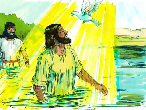 """As soon as Jesus came up out of the water, the heavens were opened and he saw the Spirit of God coming down in the form of a dove. A voice from heaven said, 'This is my beloved Son, and I am wonderfully pleased with Him.' John told people, 'When God sent me to baptise he told me, """"When you see the Holy Spirit descending and resting upon someone—He is the one you are looking for. He is the one who baptises with the Holy Spirit.""""I saw it happen to Jesus, and I testify that He is the Son of God.' – Slide 9"""