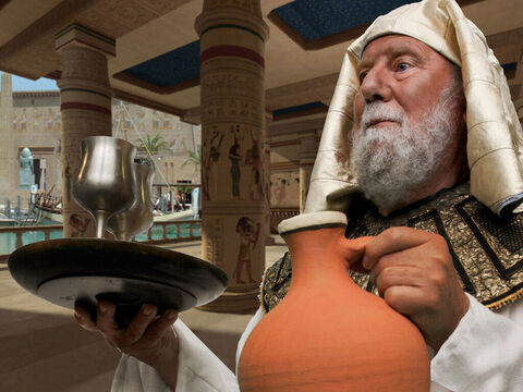 ... there was a cupbearer responsible for serving Pharaoh his drinks. – Slide 5
