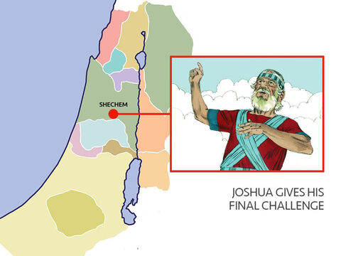 Joshua then summoned everyone, including the leaders, to a big meeting at Shechem. He then gave them his final address reminding them how God had led and cared for the Jews from the time of Abraham to the conquest of the Promised Land. – Slide 5