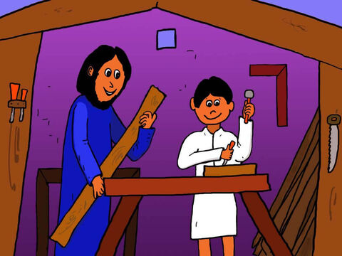 Joseph was a carpenter and as Jesus grew up He helped him. – Slide 2